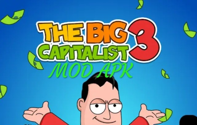 The Big Capitalist 3 MOD APK
