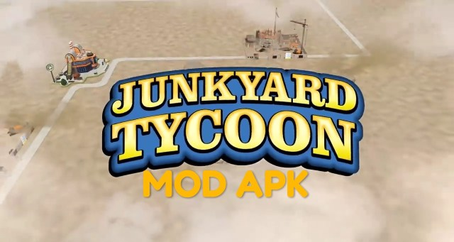 Junkyard Tycoon MOD APK