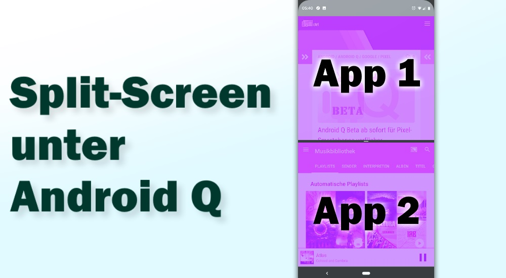 Wie funktioniert Split-Screen unter Android 10 / Android Q?