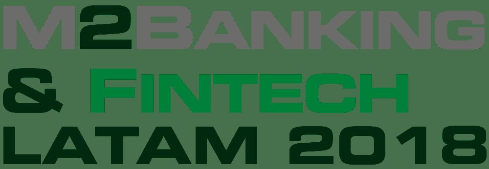 M2Banking & Fintech Latam 2018 - August 7 - San Francisco