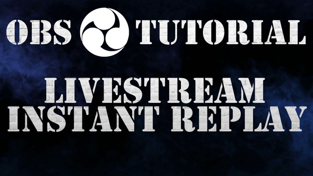 Instant Replay - OBS Tutorial