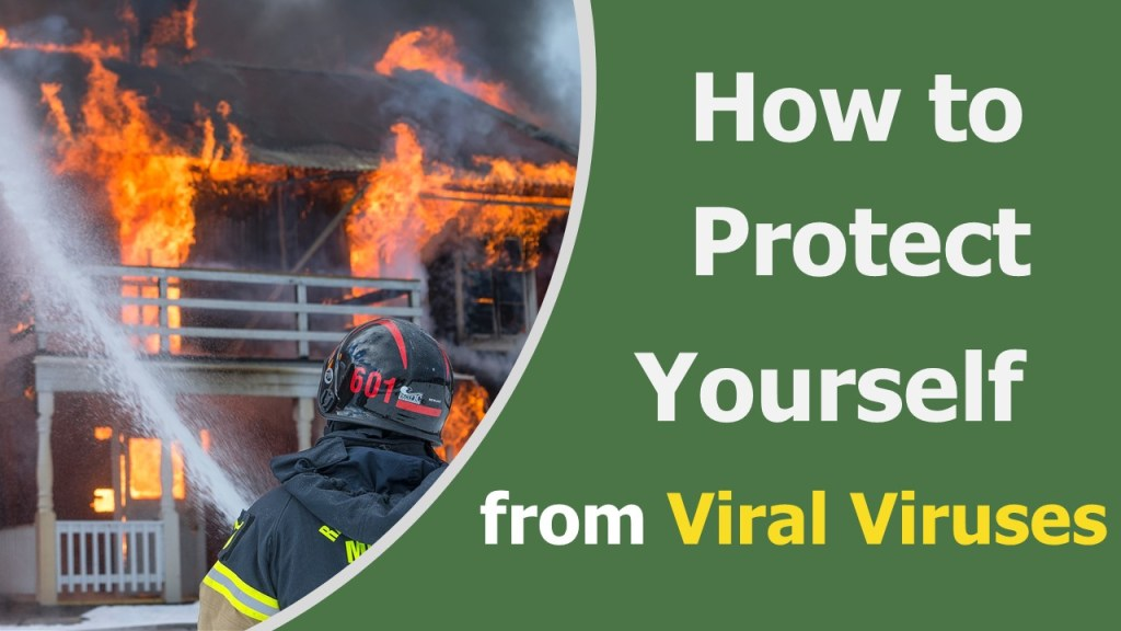 How to Protect Yourself from Viral Viruses