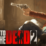 Into The Dead 2 Is Coming To Nintendo Switch On 25th