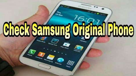 How to find out your Samsung Galaxy is Genuine or clone - All Mobile