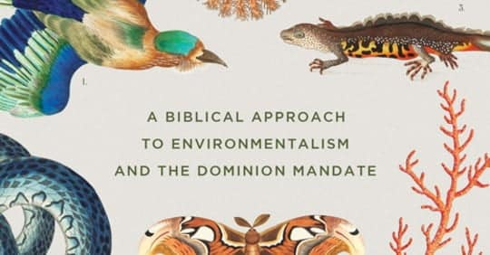 A picture stating A Biblical Approach to Environmentalism and the Dominion Mandate on white background.