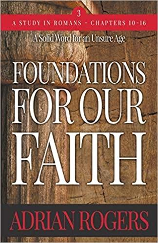 Book cover dipicts a very steep, vertical, rock cliff stating Foundations For Our Faith.