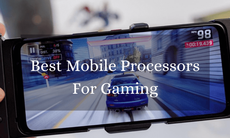 Photo of Best mobile processor for gaming