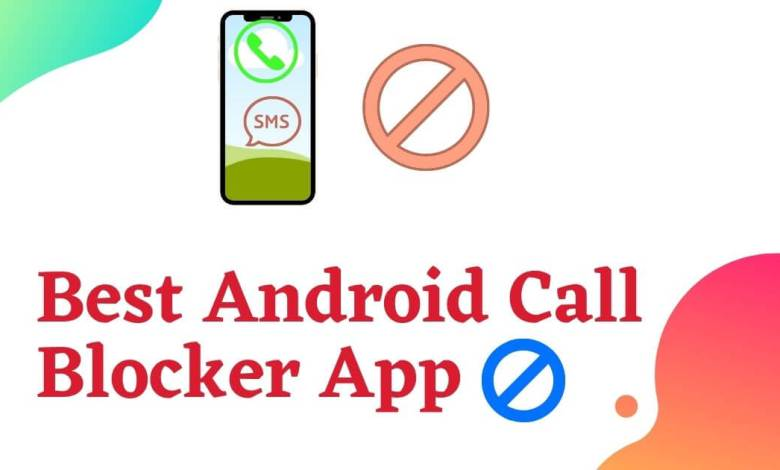 Photo of Best Android free apps to block unwanted numbers