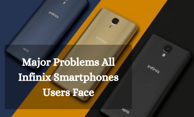 Photo of Major Problems All Infinix Smartphones Users Face