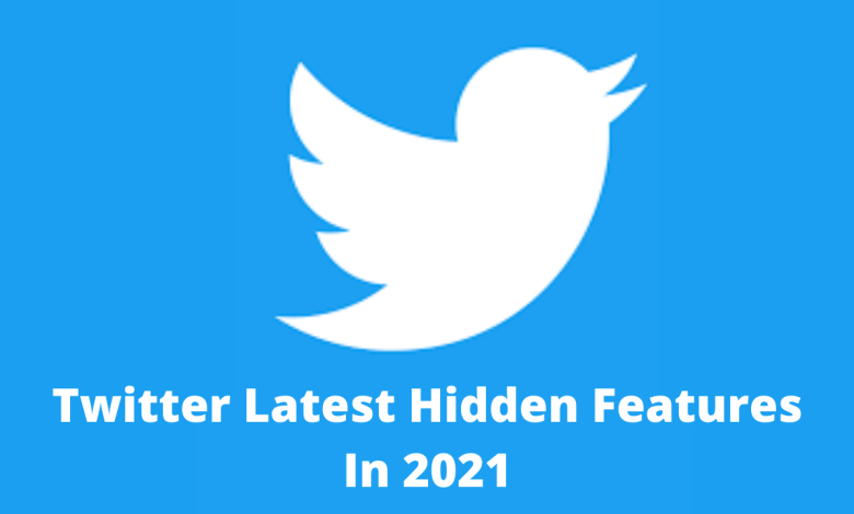 Photo of Twitter top latest hidden features in 2021