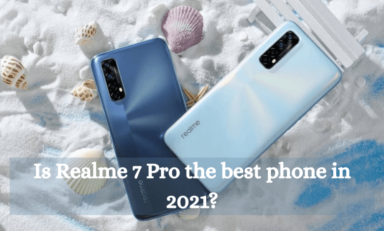 Photo of Is Realme 7 Pro the best phone in 2021?