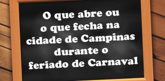 o que abre e fecha campinas carnaval