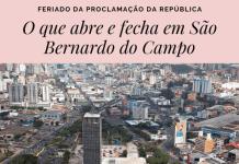 O que abre e fecha São Bernardo 15 de novembro