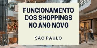 Horário de funcionamento dos shoppings no Ano Novo