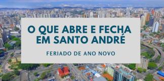 O que abre e fecha em Santo André Ano Novo