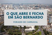 O que abre e fecha São Bernardo Carnaval