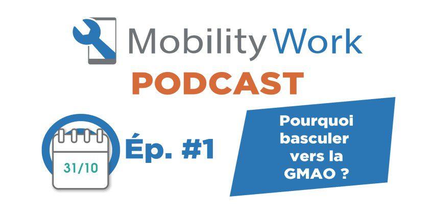 Podcast #1 : Pourquoi basculer vers la GMAO ?