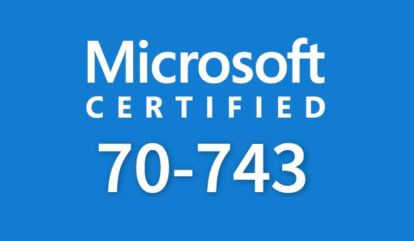 Pass Microsoft 70-743 Exam