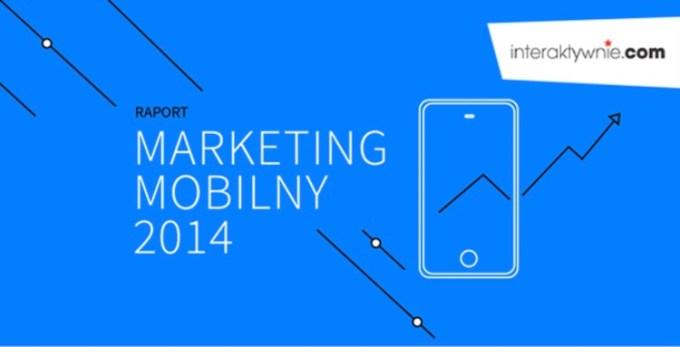 Marketing mobilny 2014 - raport
