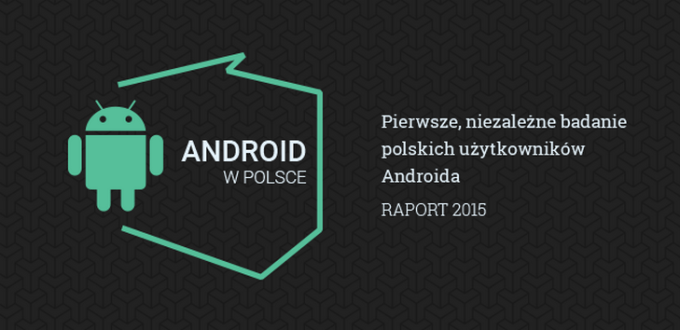 "Raport ""Android w Polsce 2015"" - ankieta"