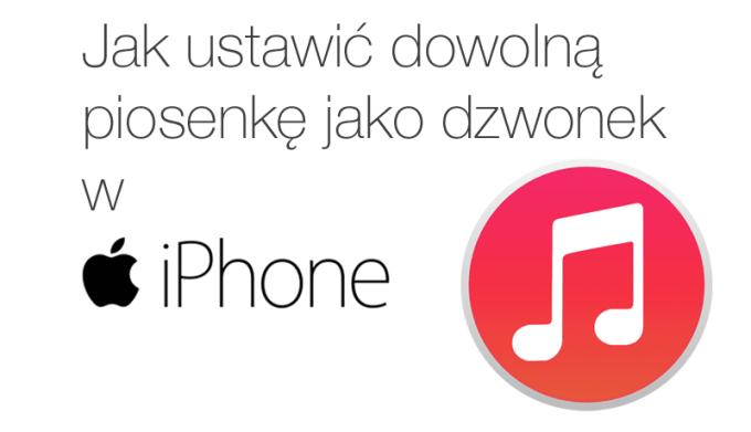 Jak ustawić dowolną piosenkę jako dzwonek iPhone'a?