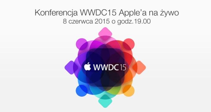 Kiedy, i gdzie oglądać konferencję Apple WWDC 2015