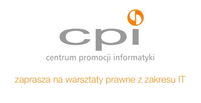 Centrum Promocji Informatyki zaprasza na warsztaty prawne z zakresu IT