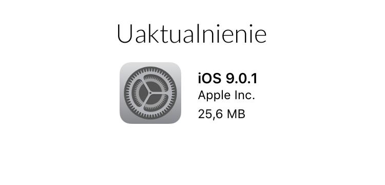 iOS 9.0.1 - uaktualnienie