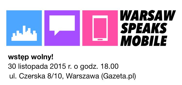8. edycja Warsaw Speaks Mobile (30 listopada 2015 r. o godz. 18.00)