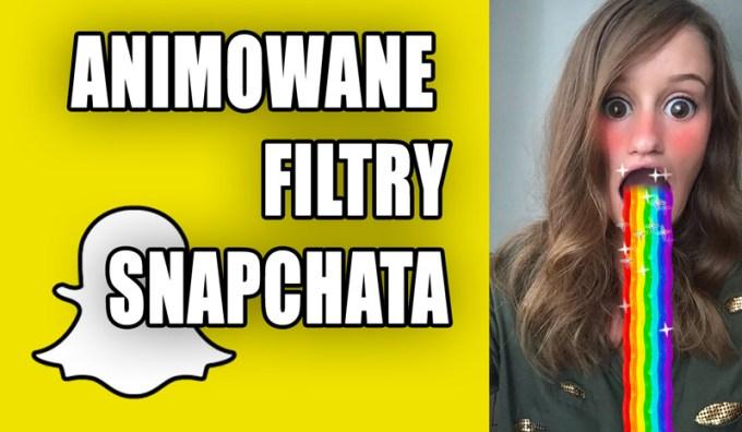 Animowane filtry w Snapchat (Lens)