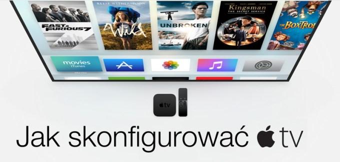 Jak skonfigurować nowe Apple TV 4. generacji?