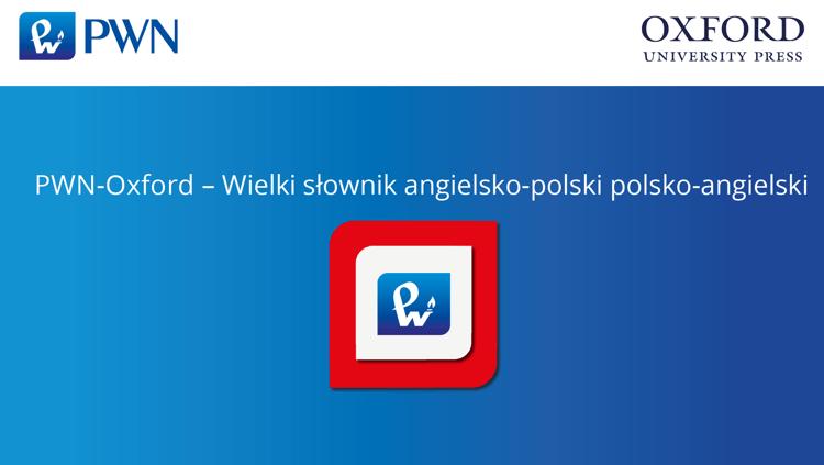 Słownik PWN-Oxford Wielki słownik polsko-angielski i angielsko-polski - aplikacja mobilna