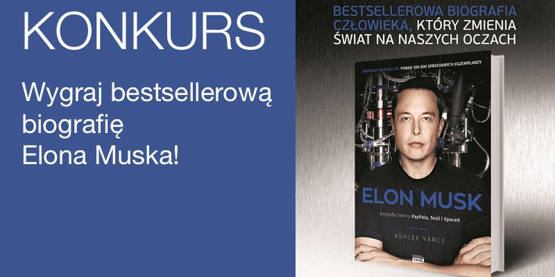 Konkurs - do wygrania biografia Elona Muska