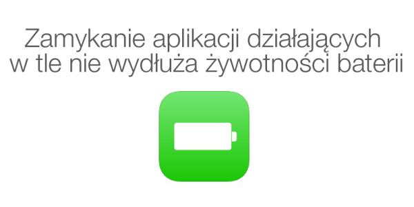 Wyłączanie aplikacji na iOS-a nie wydłuża żywotności baterii