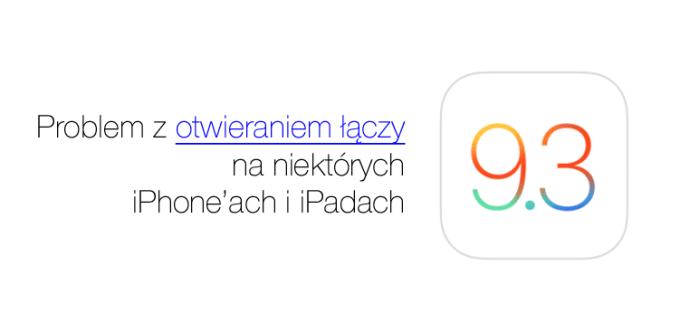 Problem z otwieraniem linków pod iOS 9.3 (Safari, iPhone 6s, iPhone 6s Plus, iPad)