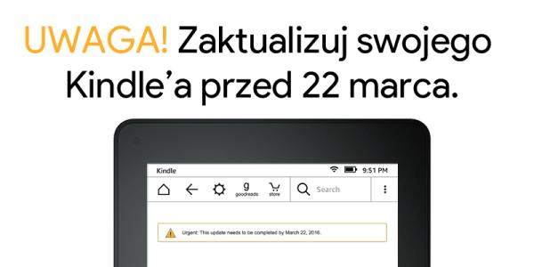Zaktualizuj swojego Kindle'a przed 22 marca!