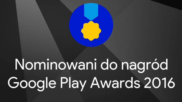 Nominowani do Google Play Awards 2016