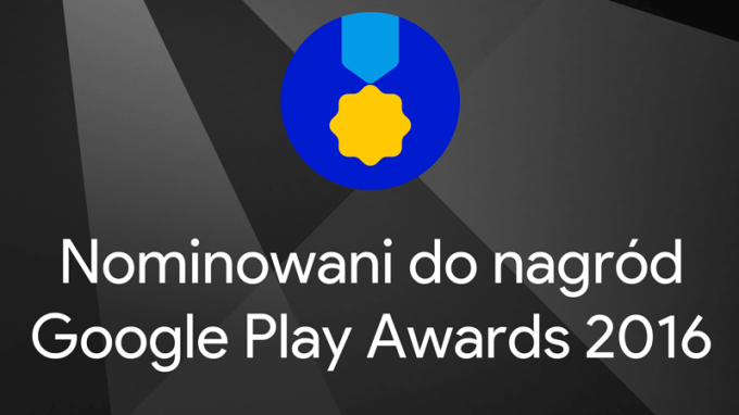 Nominowani do nagród Google Play Awards 2016