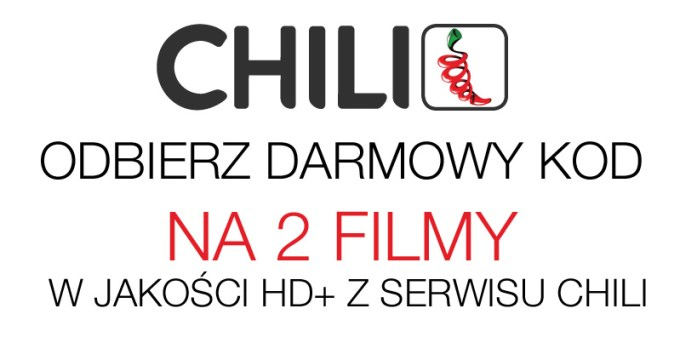 Darmowy kod na 2 filmy w jakości HD+ z serwisu CHILI