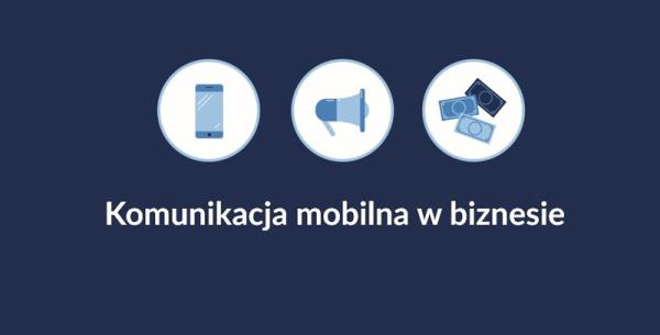 Raport: Komunikacja mobilna w biznesie 2016