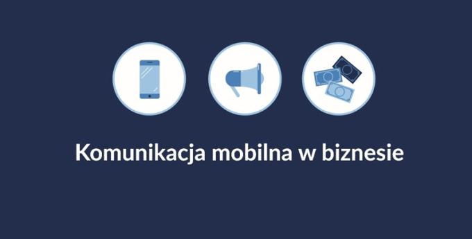 """Raport: """"Komunikacja mobilna w biznesie 2016"""""""