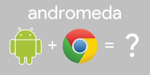Andromeda – połączony Android z Chrome OS?