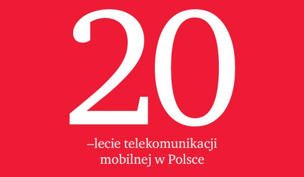 20. rocznica telefonii komórkowej w Polsce