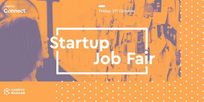 Startup Job Fair - targi pracy w Google Campus Warsaw (21.10.2016)