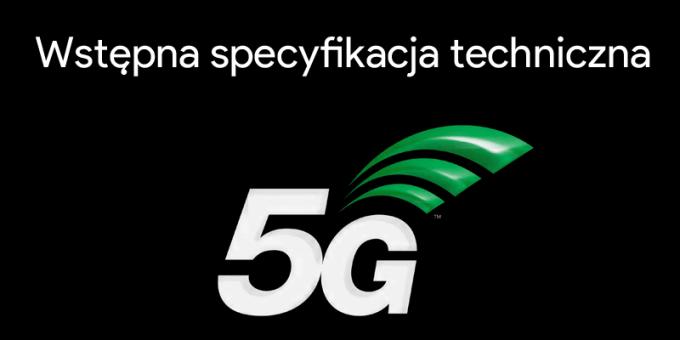 Wstępna specyfikacja techniczna sieci 5G