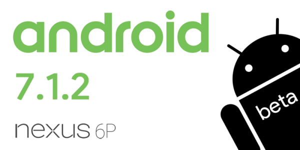 Android 7.1.2 beta wydana na Nexusa 6P