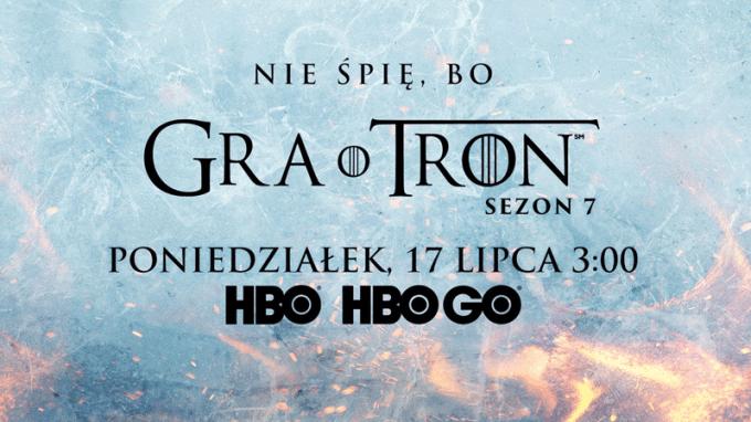 Nie śpie, bo Gra o Tron - sezon 7 (poniedziałek 17 lipca 2017 r. o godz. 3:00)