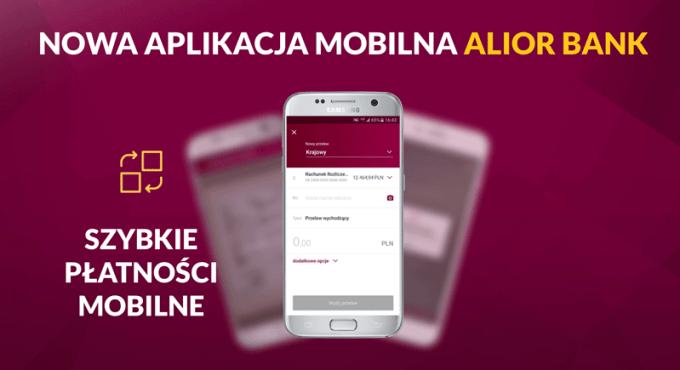 Szybkie płatności mobilne w nowej aplikacji Alior Banku