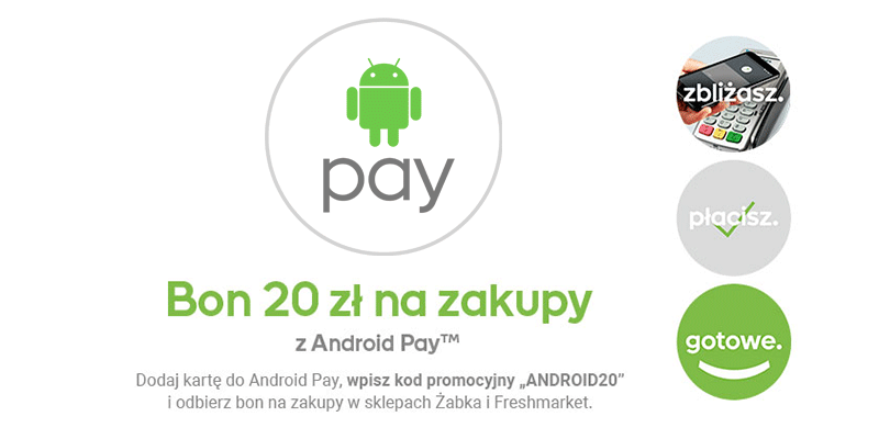 Promocja 20 zł na zakupy Androidem Pay w sklepach Żabka i Freshmarket