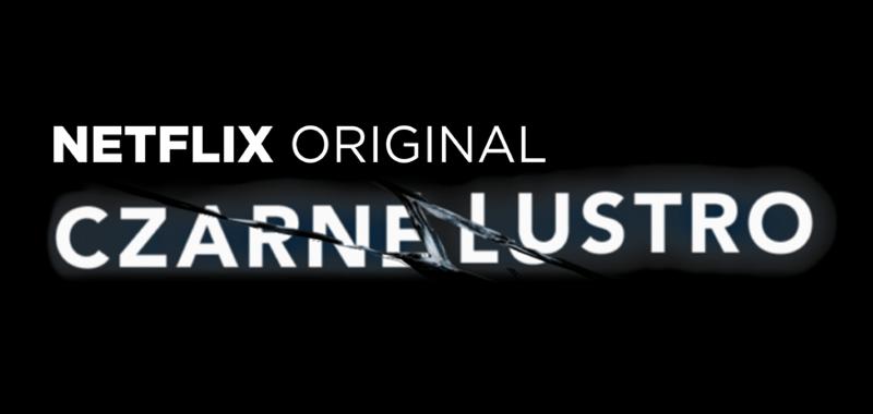 """Zwiastun . sezonu serialu """"Czarne lustro"""" - od Netflix"""